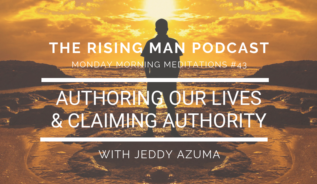 MMM 43 – Authoring Our Lives & Claiming Authority
