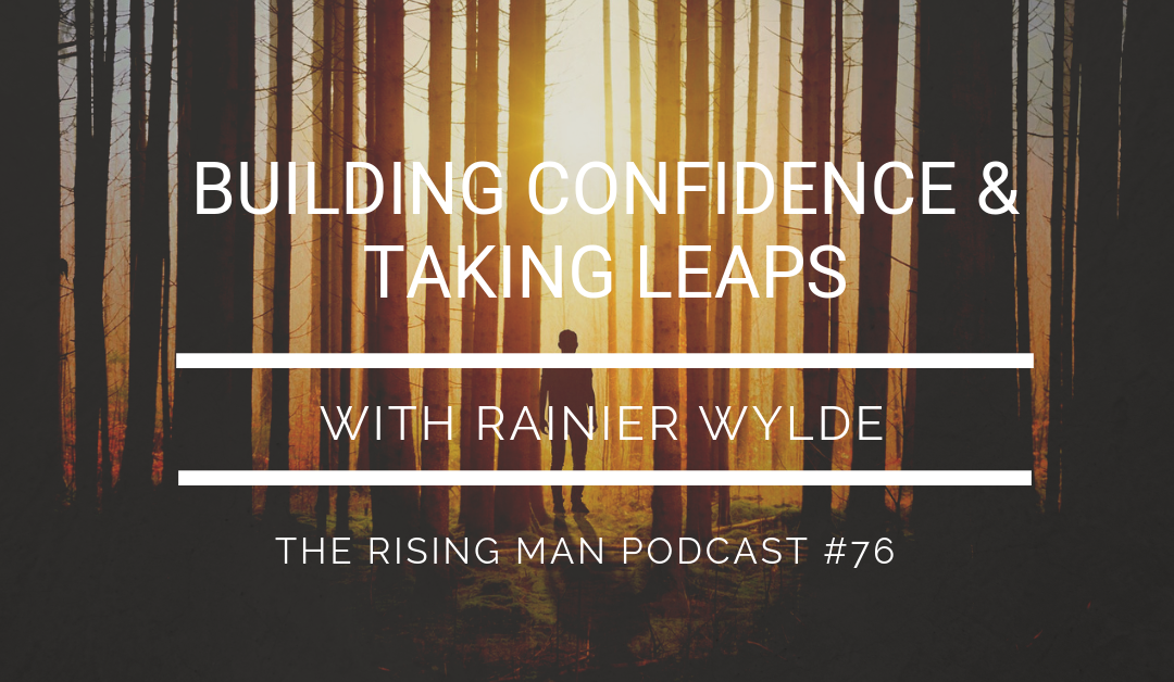 Episode 76 – Building Confidence & Taking Leaps with Rainier Wylde