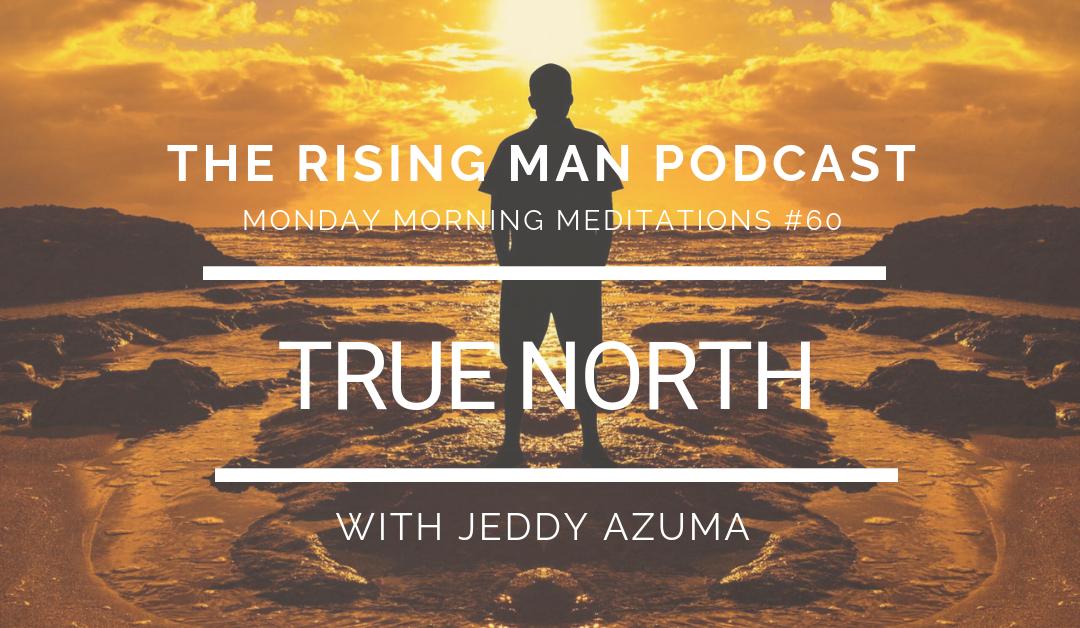 MMM 060 – True North