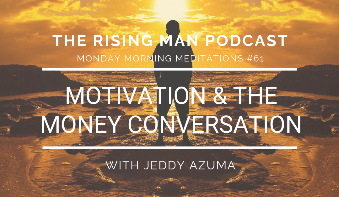 MMM 061 – Motivation & The Money Conversation