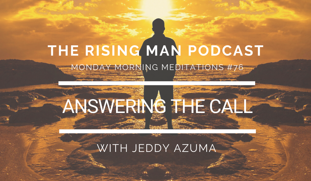 MMM 076 – Answering The Call