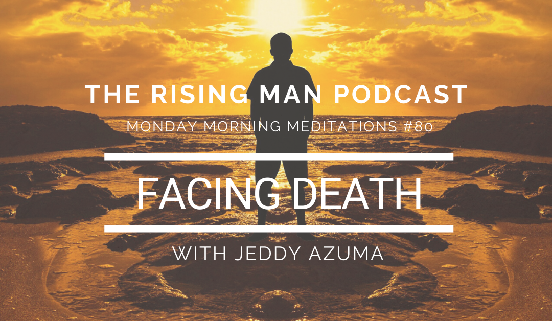 MMM 080 – Facing Death