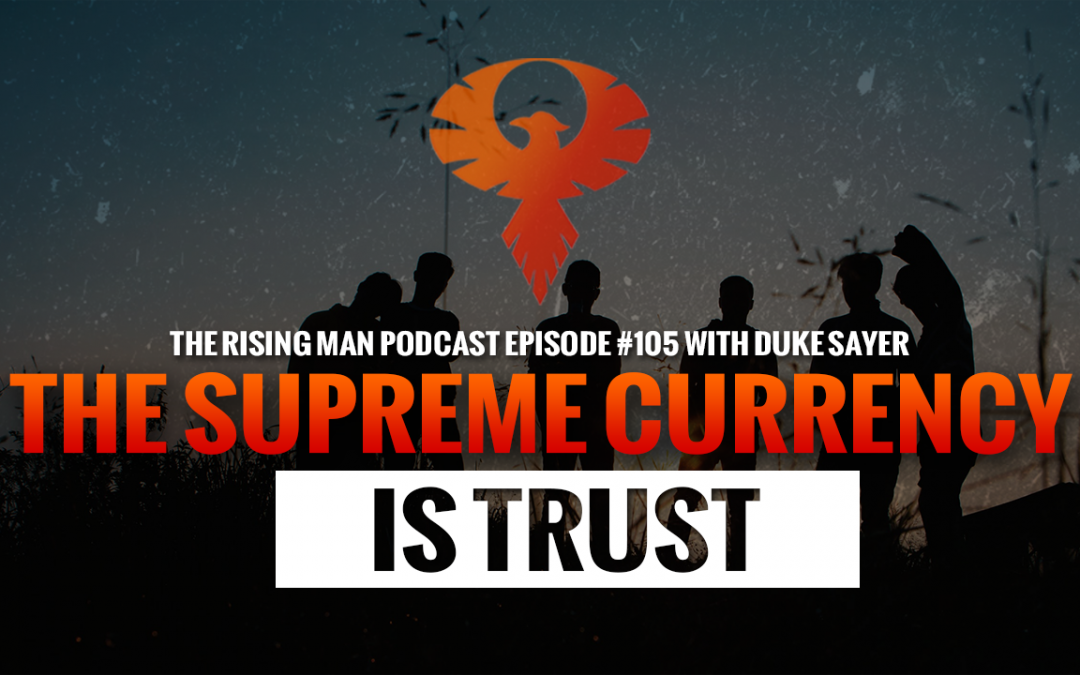 RMP 105 – The Supreme Currency Is Trust with Duke Sayer
