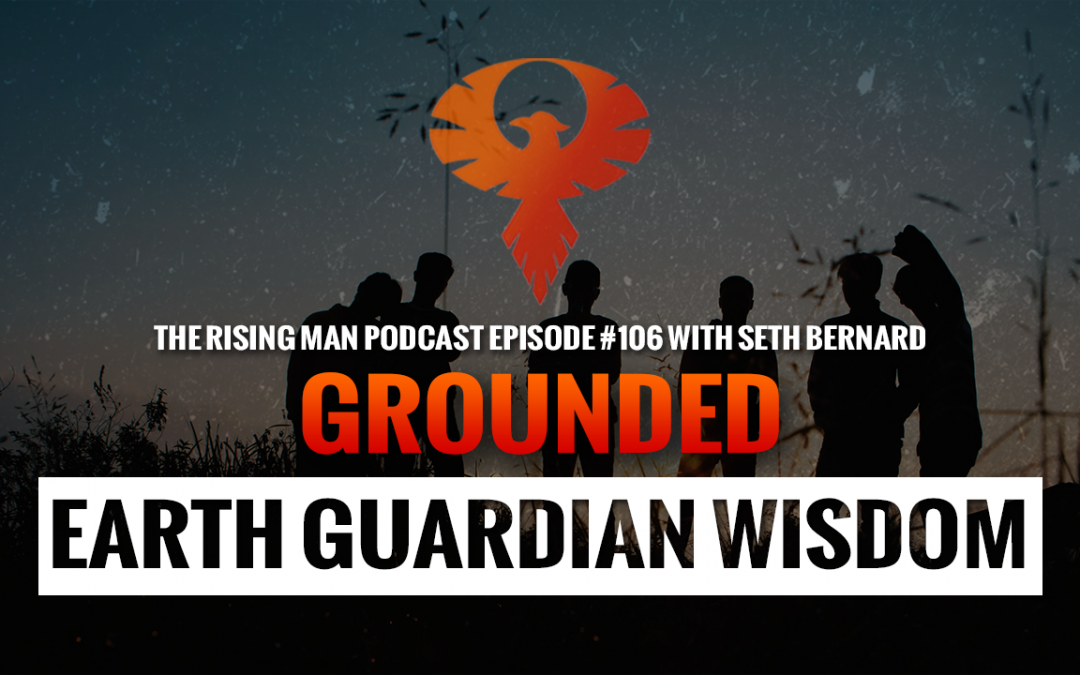 RMP 106 – Grounded Earth Guardian Wisdom with Seth Bernard