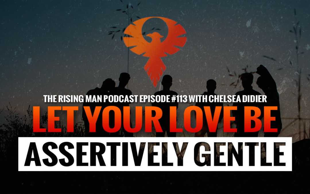 RMP 113 – Let Your Love Be Assertively Gentle with Chelsea Didier