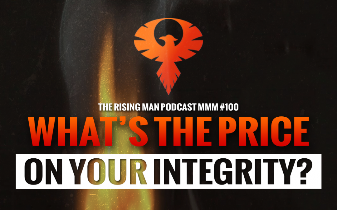 MMM 100 – What's The Price On Your Integrity?