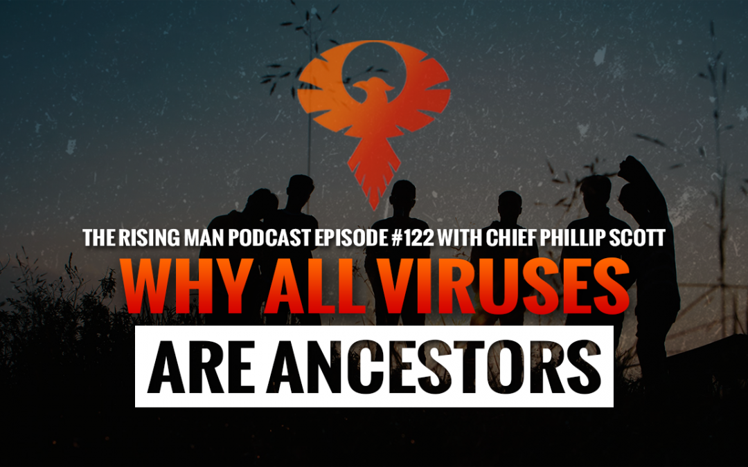RMP 122 – Why All Viruses Are Ancestors with Chief Phillip Scott