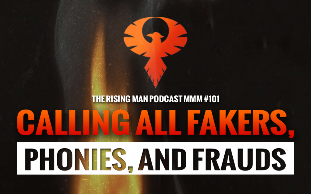 MMM 101 – Calling All Fakers, Phonies, And Frauds