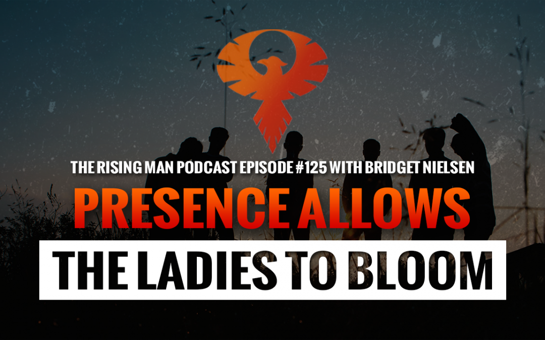 RMP 125 – Presence Allows The Ladies To Bloom with Bridget Nielsen